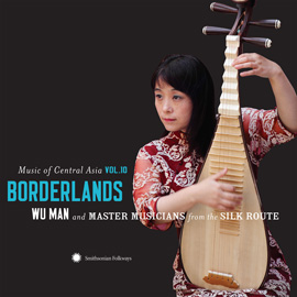 Now Available: Music of Central Asia Vol. 10: Borderlands