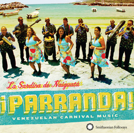 Now Available: ¡Parranda! Venezuelan Carnival Music by La Sardina de Naiguatá