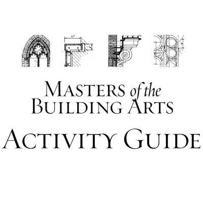 Masters of the Building Arts Activity Guide